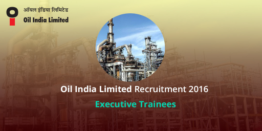 Oil India Limited Recruitment 2016