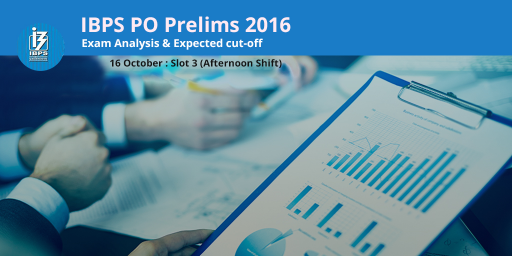 IBPS PO Prelims 2016 - Exam Analysis and Expected Cut off - 16th October 2016, Slot 3