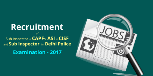 Recruitment of SI and ASI in Delhi Police Exam 2017