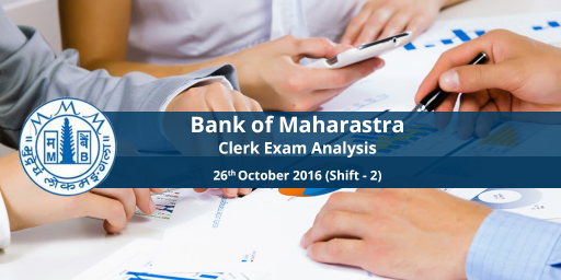 BOM- Bank of Maharashtra Clerk Exam Analysis: 26th October 2016 (2nd shift)