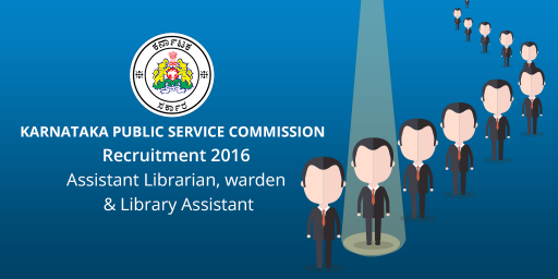 KPSC Recruitment 2016 : Assistant Librarian, Warden and Library Assistant