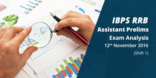 IBPS RRB Assistant Prelims 2016 : Exam Analysis(12 Nov, Shift 1/Slot 1)