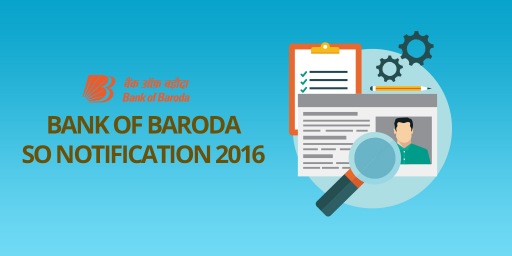 Bank of Baroda SO Notification 2016