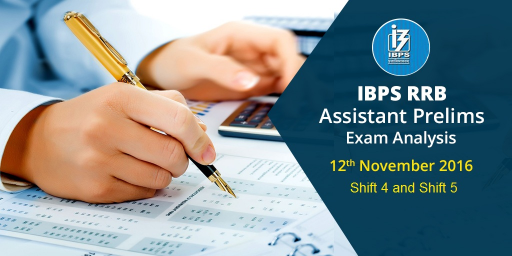 IBPS RRB Assistant Prelims 2016 : Exam Analysis ( Slot 4 and Slot 5) - 12th Nov 2016