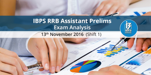 IBPS RRB Assistant Prelims Exam Analysis - 13th November 2016 (Slot 1/ Shift 1)