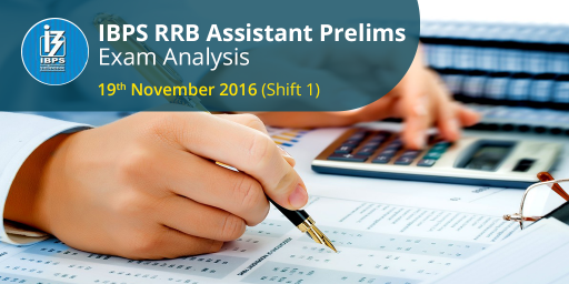 IBPS RRB Assistant Prelims exam analysis - 19 November 2016 (Shift 1)