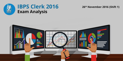 IBPS Clerk Pre Exam Analysis: 26th November 2016 (Slot 1/ Shift 1)