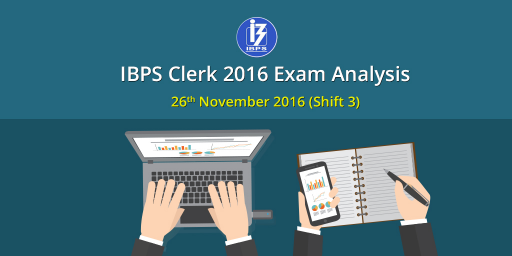 IBPS Clerk Prelims Exam Analysis: 26th November 2016 (Slot 3/ Shift 3)