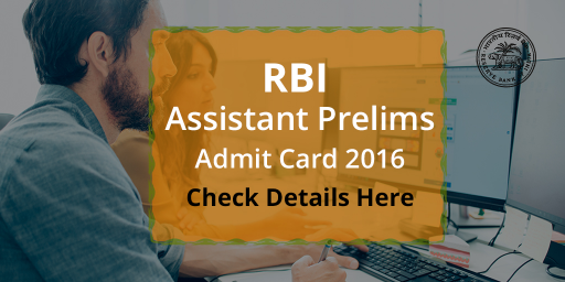 RBI-Assistant-Prelims-Admit-Card-2016---Check-Details-Here