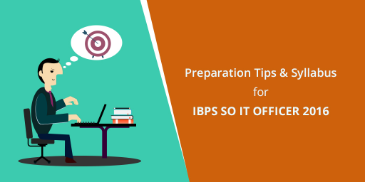 preparation-tips-for-ibps-so-specialist-officers-it-officer-2016