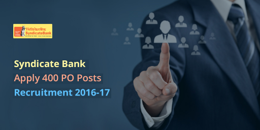 Syndicate bank recruitment 2017: Probationary Officers(PO) | 400 Posts