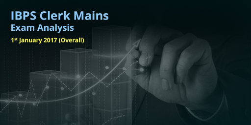 IBPS Clerk Mains 2017 (1st January 2016): Overall Analysis