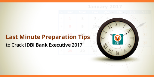 last-minute-preparation-tips-to-crack-idbi-executive-2017