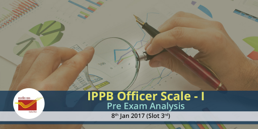 ippb-officer-scale-1-assistant-manager-2017-exam-analysis-8th-january-2017-slot-3-and-slot-4