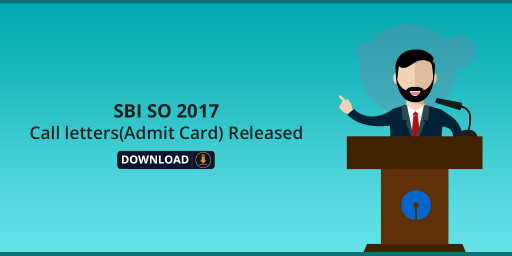 SBI-SO-2017-Call-letters(Admit-Card)-Released---Download-Now