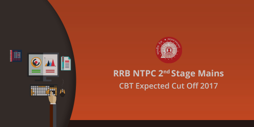 RRB NTPC 2nd Stage Mains CBT Expected Cut Off 2017