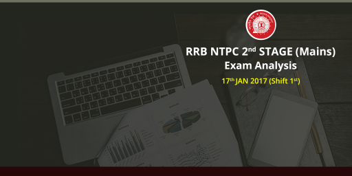 RRB NTPC Stage 2 Mains Exam Analysis: 17th January 2017 (Shift 1/ Slot 1)