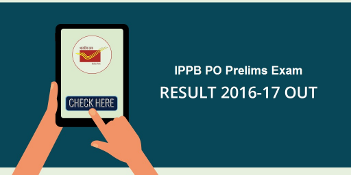 IPPB PO Prelims Result 2017 Out - Download PDF here