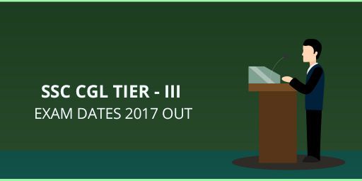ssc-cgl-tier-iii-exam-dates-2017-out