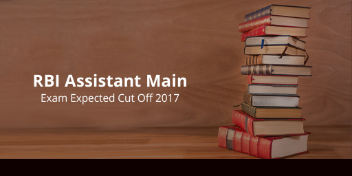 RBI Assistant Mains Exam Expected Cut Off 2016-17