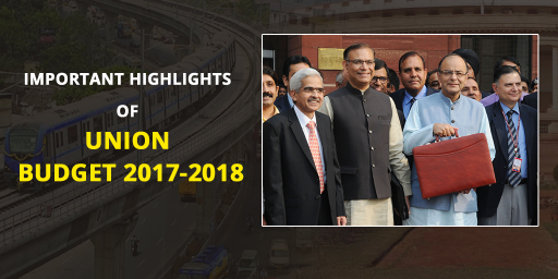 Important Highlights of Union Budget 2017-18 - Key Features