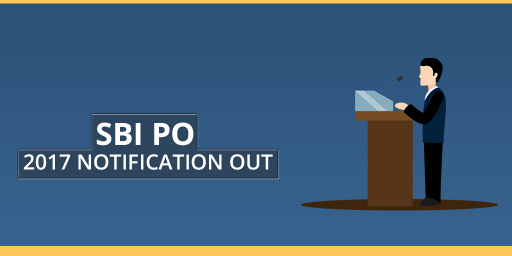 SBI PO 2017 Notification - Complete details