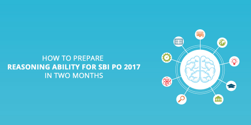 How to prepare reasoning ability for SBI PO in 2 months