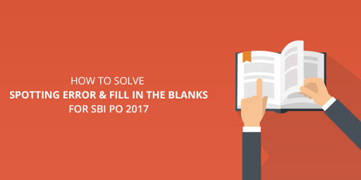 how-to-solve-spotting-error-and-fill-in-the-blanks-for-sbi-po-2017