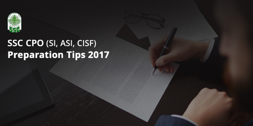ssc-cpo-si-asi-cisf-preparation-tips-2017