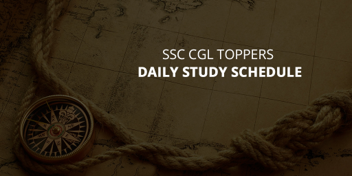 SSC CGL Toppers Daily Study Schedule