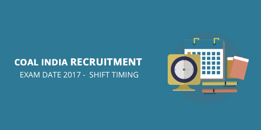 Coal India Recruitment Exam Date 2017 -  Shift Timing