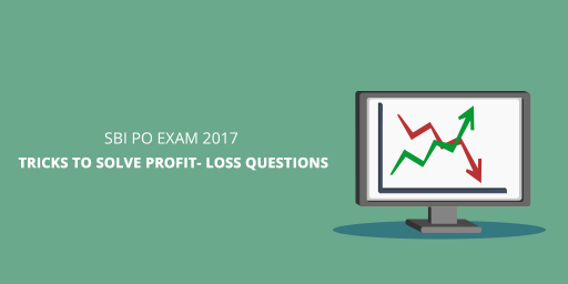 How to solve profit and loss problems for SBI PO 2017
