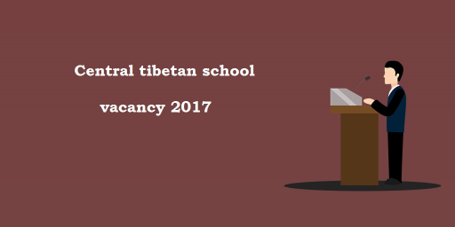 Central Tibetan Schools of Administration(CTSA) Recruitment 2017